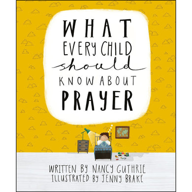 What Every Child Should Know About Prayer (Hardcover)