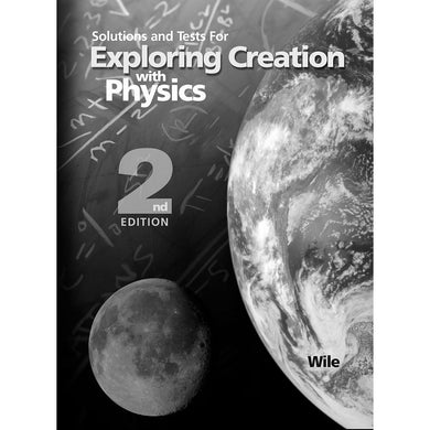 Solutions And Tests For Exploring Creation With Physics 2nd Edition (Paperback)