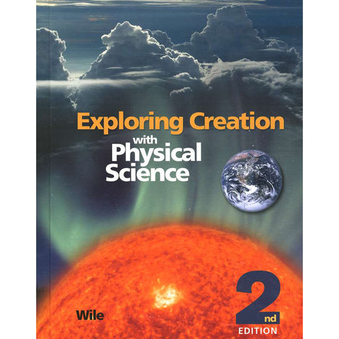 Exploring Creation With Physical Science 2nd Edition Student Textbook (Hardcover)