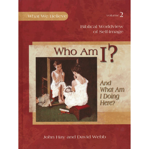 Who am I? And What am I Doing Here?, Textbook (2 What We Believe)(Hardcover)