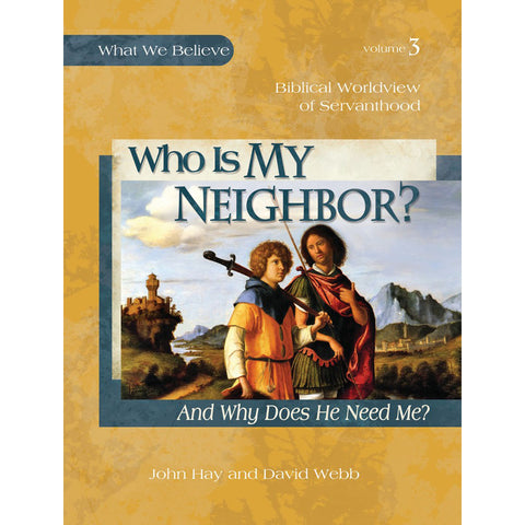 Load image into Gallery viewer, Who Is My Neighbor? And Why Does He Need Me?, Textbook (3 What We Believe)(Hardcover)