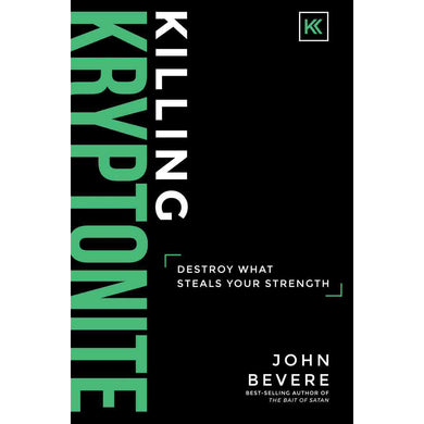 Killing Kryptonite: Destroy What Steals Your Strength (Paperback)