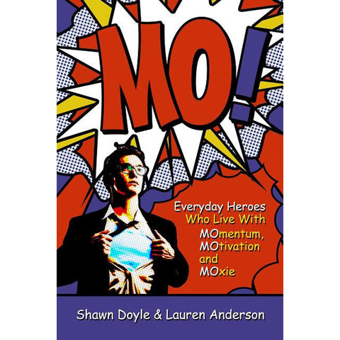 Load image into Gallery viewer, Mo!: Everyday Heroes Who Live With Momentum Motivation And Moxie (Paperback)