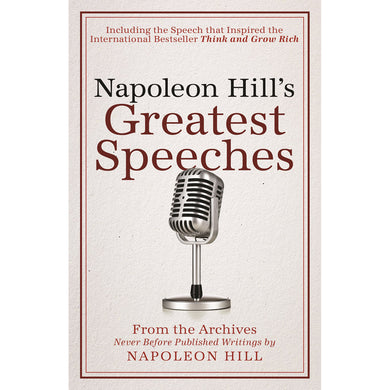 Napoleon Hill's Greatest Speeches: An Official Publication Of The (Paperback)