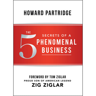 The 5 Secrets Of A Phenomenal Business (Hardcover)