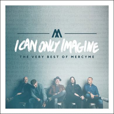 I Can Only Imagine - The Very Best Of MercyMe (CD)