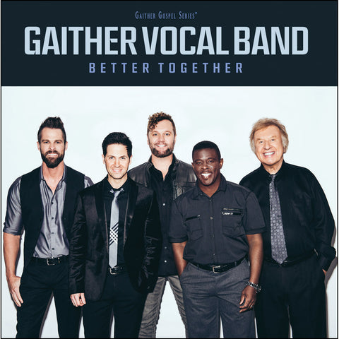 Load image into Gallery viewer, Gaither Vocal Band Better Together (CD)