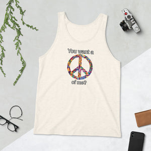 You want a PEACE of me? Premium Unisex Tank Top