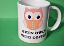 Load image into Gallery viewer, Owl Mug for Everyone.