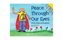 Book: Peace through Our Eyes: A Book of Hope and Inspiration