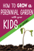 How to Grow a Perennial Garden with Your Kids