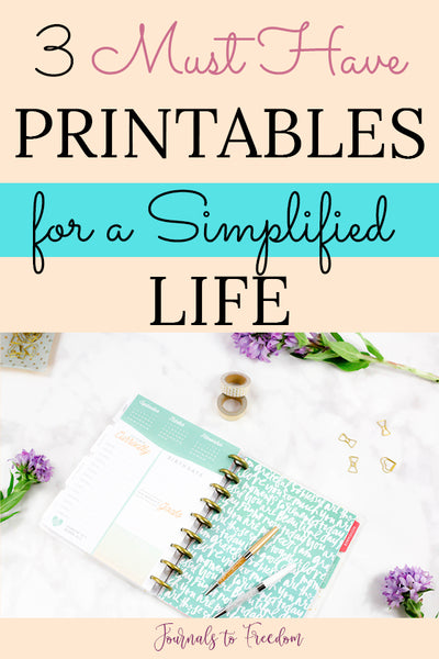 3 Must Have Printables for a Simplified Life