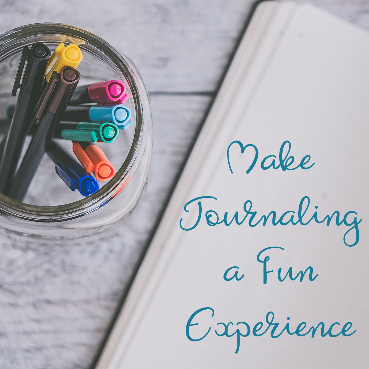 Make journaling a fun experience.