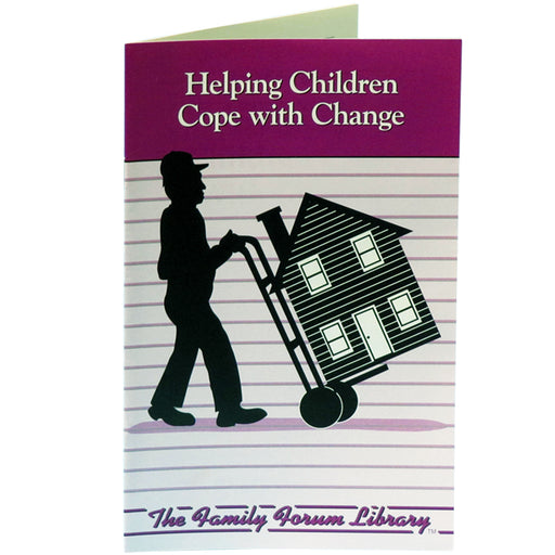 Family Forum Booklet: (25 pack) Helping Children Cope with Change