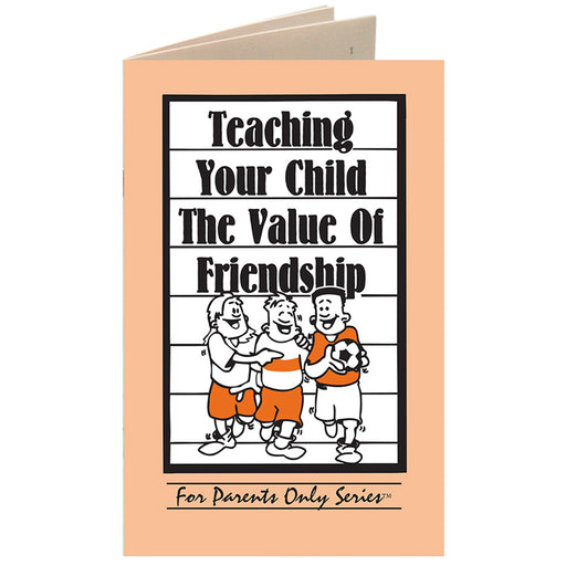For Parents Only Booklet: (25 pack) Teaching Your Child the Value of Friendship