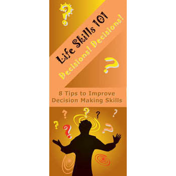 Life Skills 101 Pamphlet: (25 pack) Decisions! Decisions! Decision Making Skills