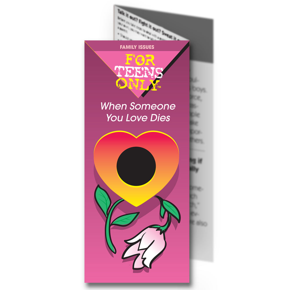 For Teens Only Pamphlet: (25 pack) When Someone You Love Dies
