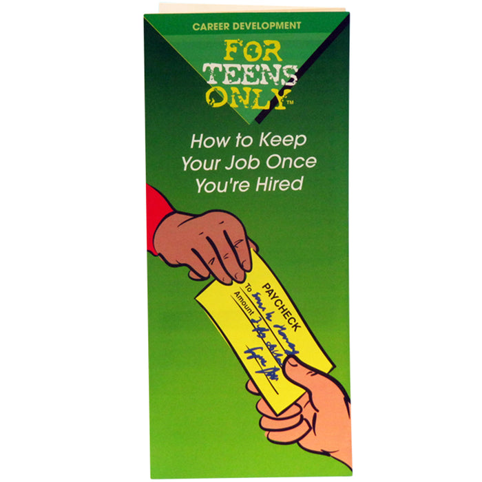 For Teens Only Pamphlet: (25 pack) How to Keep Your Job Once You're Hired