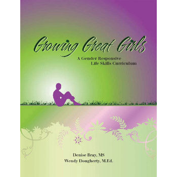 Growing Great Girls: A Gender Responsive, Life Skills Curriculum