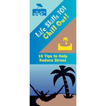Life Skills 101 Pamphlet: (25 pack) Chill Out Stress Reduction Skills