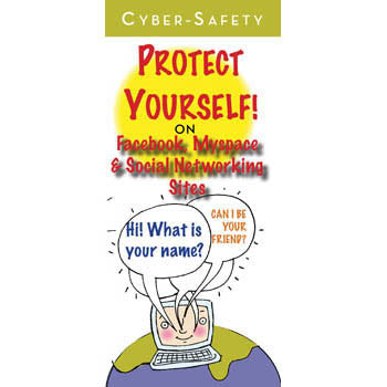 Cyber Safety: Protect Yourself! (25 pack) On Facebook, MySpace and Social Networking Sites Pamphlets
