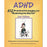 "ADHD: 102 Practical Strategies for ""Reducing the Deficit"" Book"