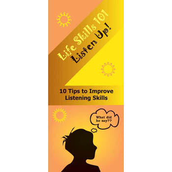 Life Skills 101 Pamphlet: (25 pack) Listen Up Listening Skills