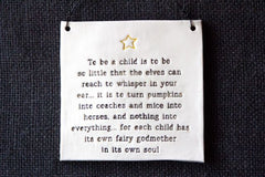 TO BE A CHILD IS TO BE SO LITTLE THAT...