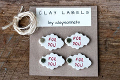 """FOR YOU"" CLAY LABELS"