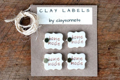 "'HOME MADE"" CLAY LABELS"