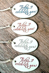 """TODAY I CELEBRATE YOU"" GIFT TAGS"