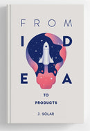 From Idea to Products