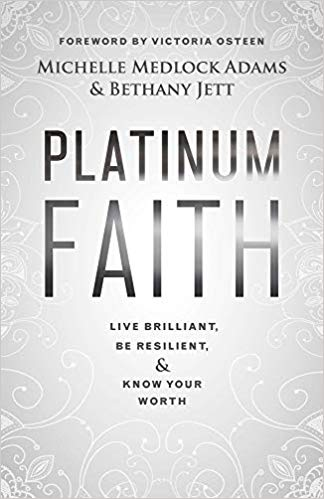 Platinum Faith: Live Brilliant, Be Resilient, & Know Your Worth