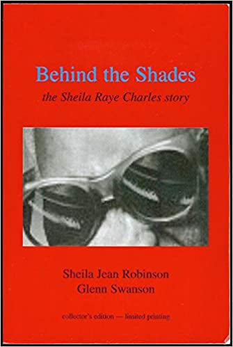 Behind the Shades: The Sheila Raye Charles Story, Abridged Version