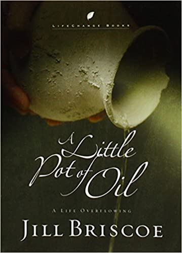A Little Pot of Oil: A Life Overflowing (LifeChange Books)