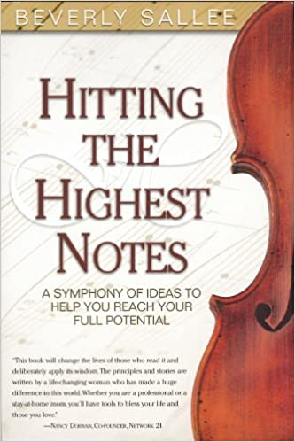 Hitting the Highest Notes: A Symphony of Ideas to Help You Reach Your Full Potential