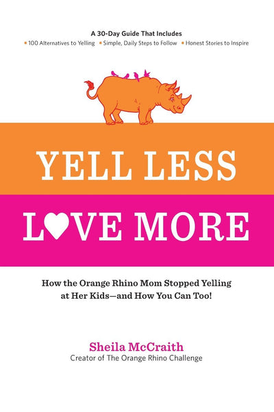 Yell Less Love More