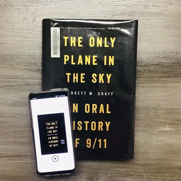 The Only Plane in the Sky by Garrett M. Graff
