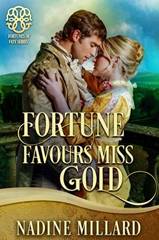 Fortune Favours Miss Gold