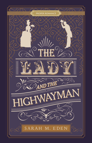 The Lady and The Highwayman by Sarah Eden