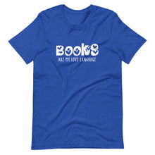 Load image into Gallery viewer, Books are my Love Language T-Shirt