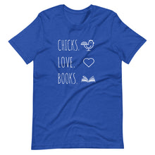 Load image into Gallery viewer, Chicks. Love. Books. T-shirt