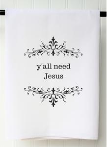 Y'all need Jesus towel