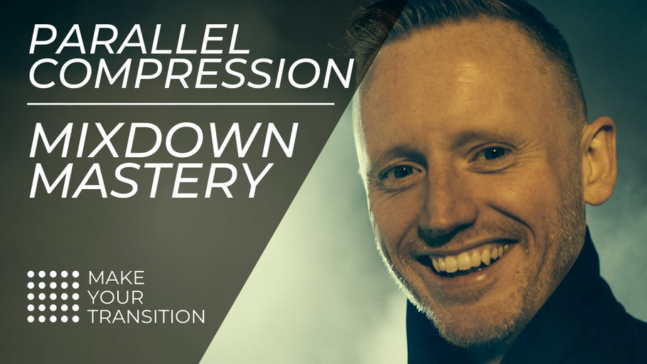 PARALLEL COMPRESSION: MIXDOWN MASTERY SERIES PART 1