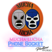 Load image into Gallery viewer, Mucha Lucha Phone Socket