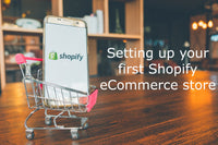 Setting Up Your First Shopify Store