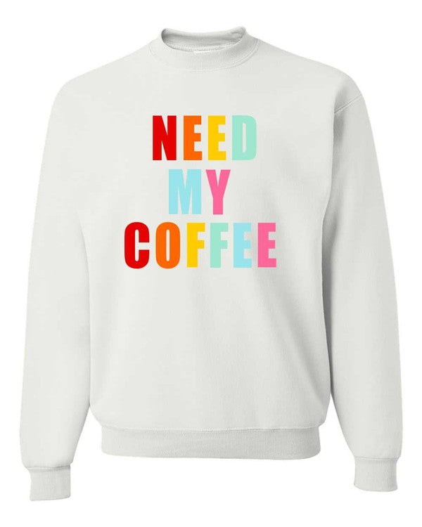 need-my-coffee-sweatshirt