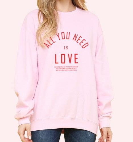 All You Need is Love Plus Some Sweatshirt