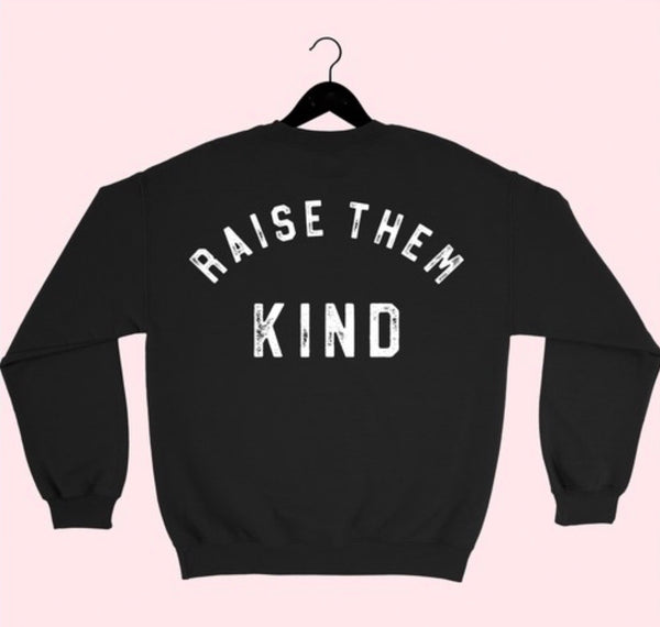 PREORDER Mama Raise Them Kind Sweatshirt