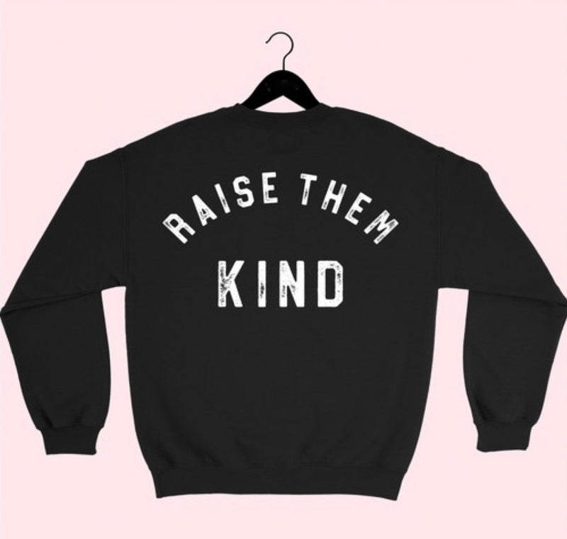 Mama Raise Them Kind Sweatshirt